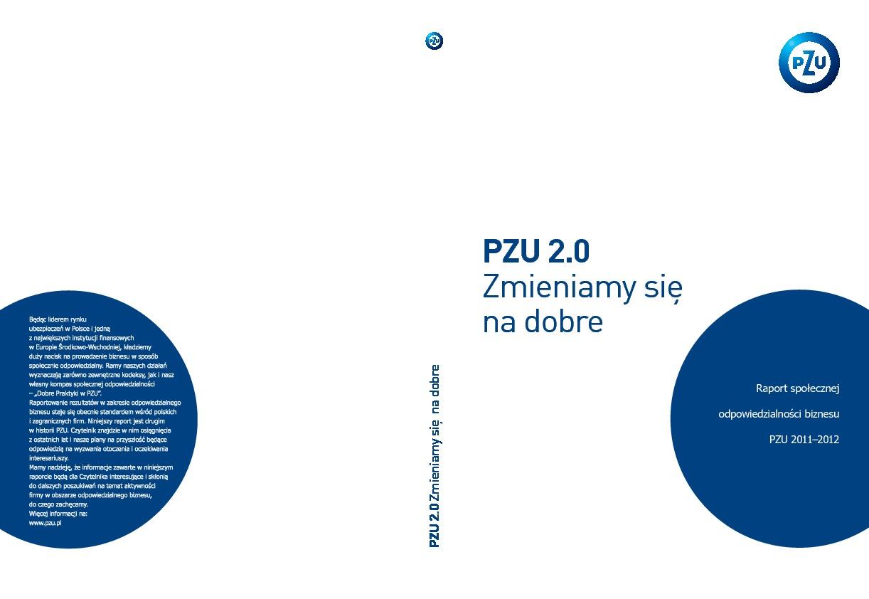 PZU 2.0 Zmieniamy się na dobre. Raport społecznej odpowiedzialności biznesu 2011-2012