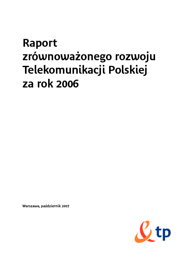 Raport Zrównoważonego Rozwoju Telekomunikacji Polska 2006